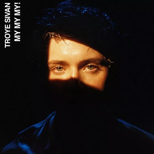 "100. Troye Sivan, ""My My My!"""