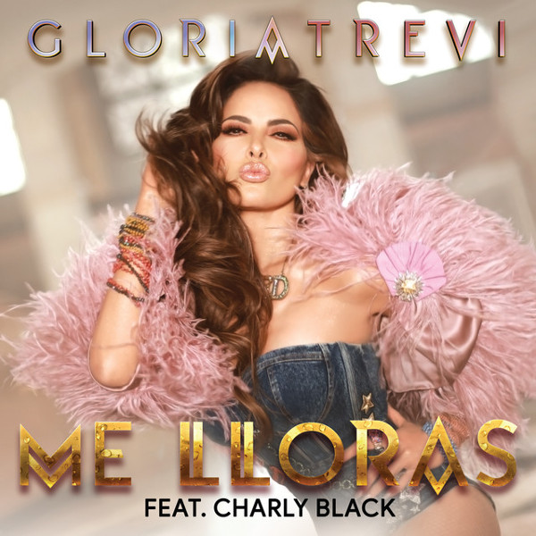 "99. Gloria Trevi ft. Charly Black, ""Me Lloras"""