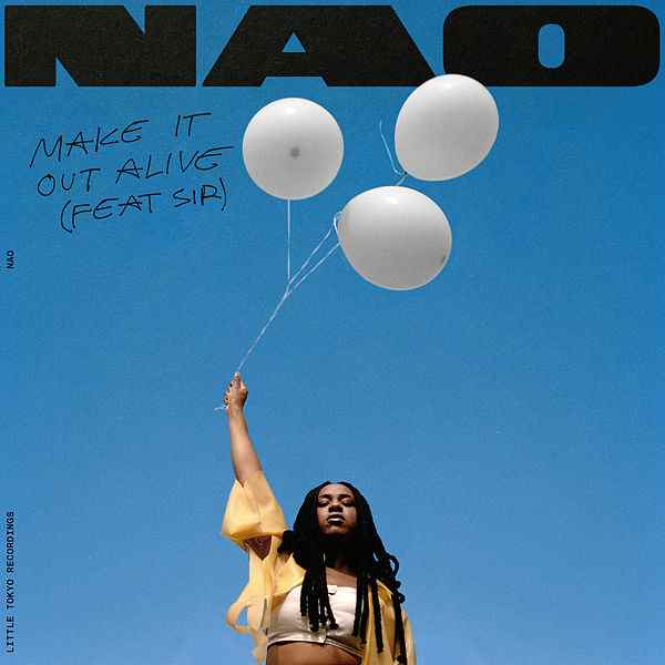 "67. Nao ft. SIR, ""Make It Out Alive"""