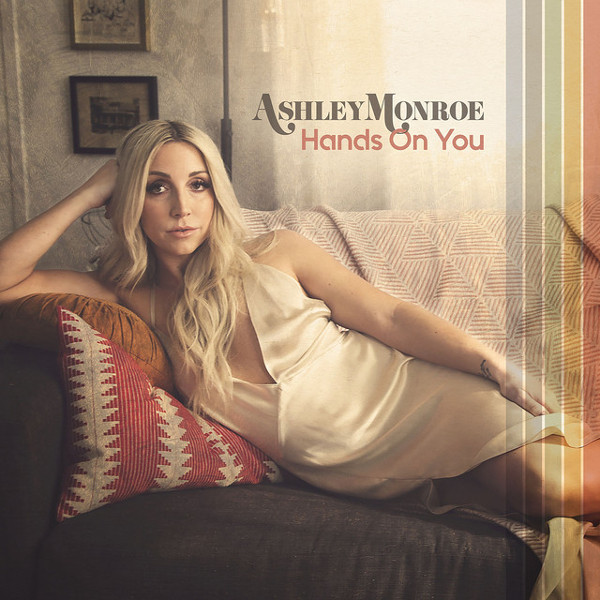 "54. Ashley Monroe, ""Hands On You"""