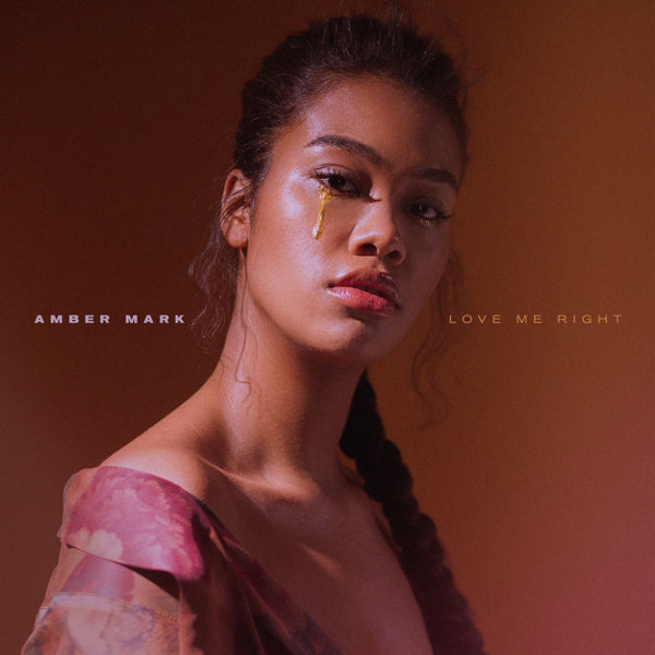 "47. Amber Mark, ""Love Me Right"""