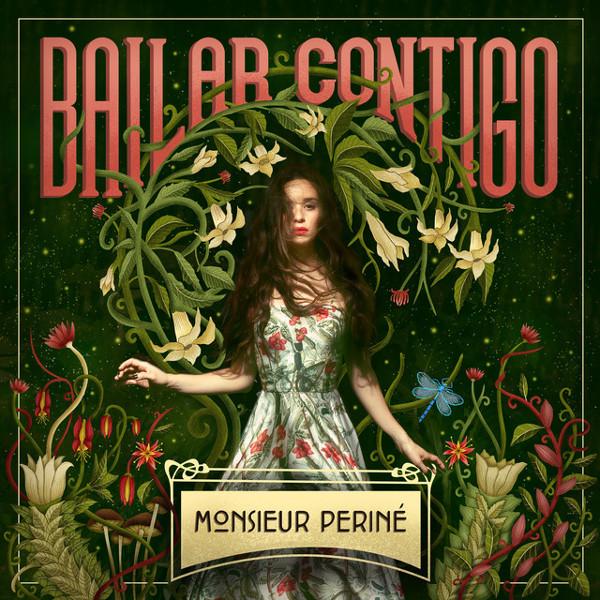 """16. Monsieur Periné, """"Bailar Contigo"""""""