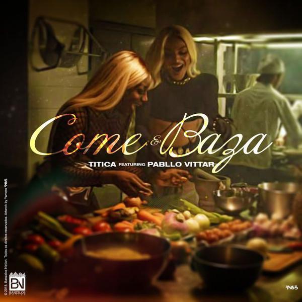 """15. Titica ft. Pabllo Vittar, """"Come e Baza"""""""