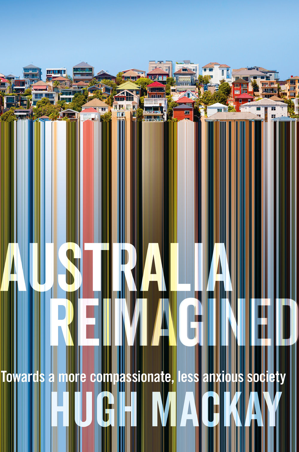 Hugh Mackay's fascinating insights into what Aussies can do to lower segregation in our community.