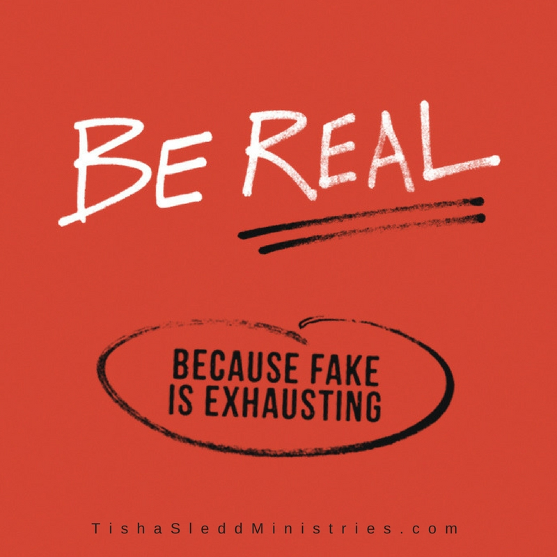 be real because fake is exhausting.jpg