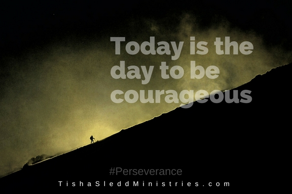 Tisha Sledd Ministries - courage to persevere.jpg