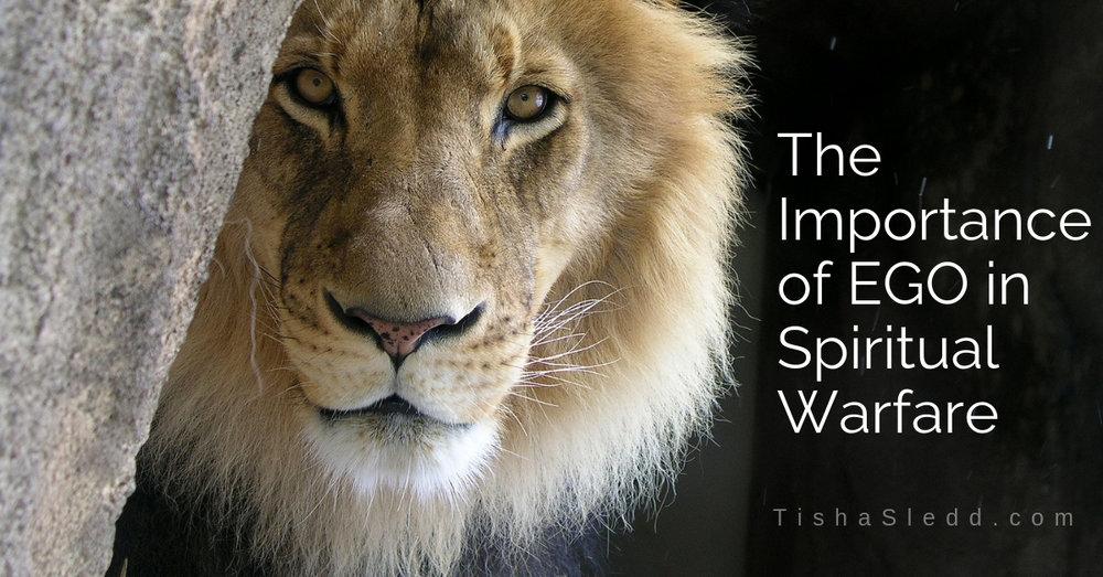 Tisha Sledd - the importance of ego in spiritual warfare.jpg