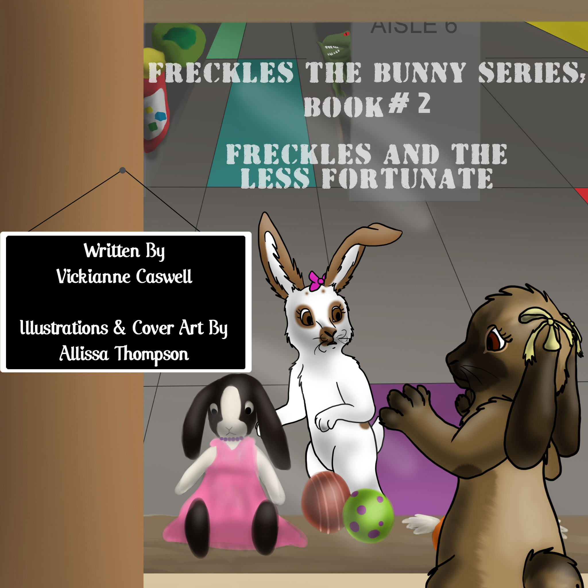 Freckles the Bunny Series, Book # 2: Freckles and the Less Fortu