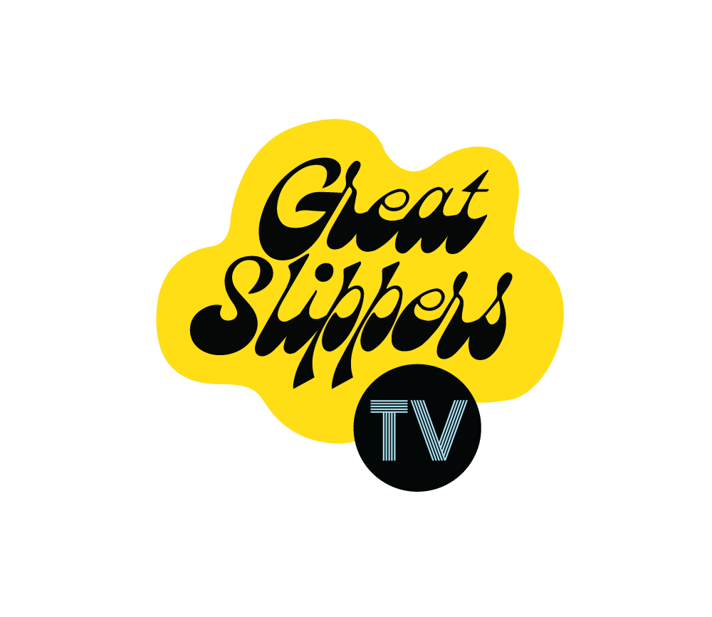 Great Slippers Television