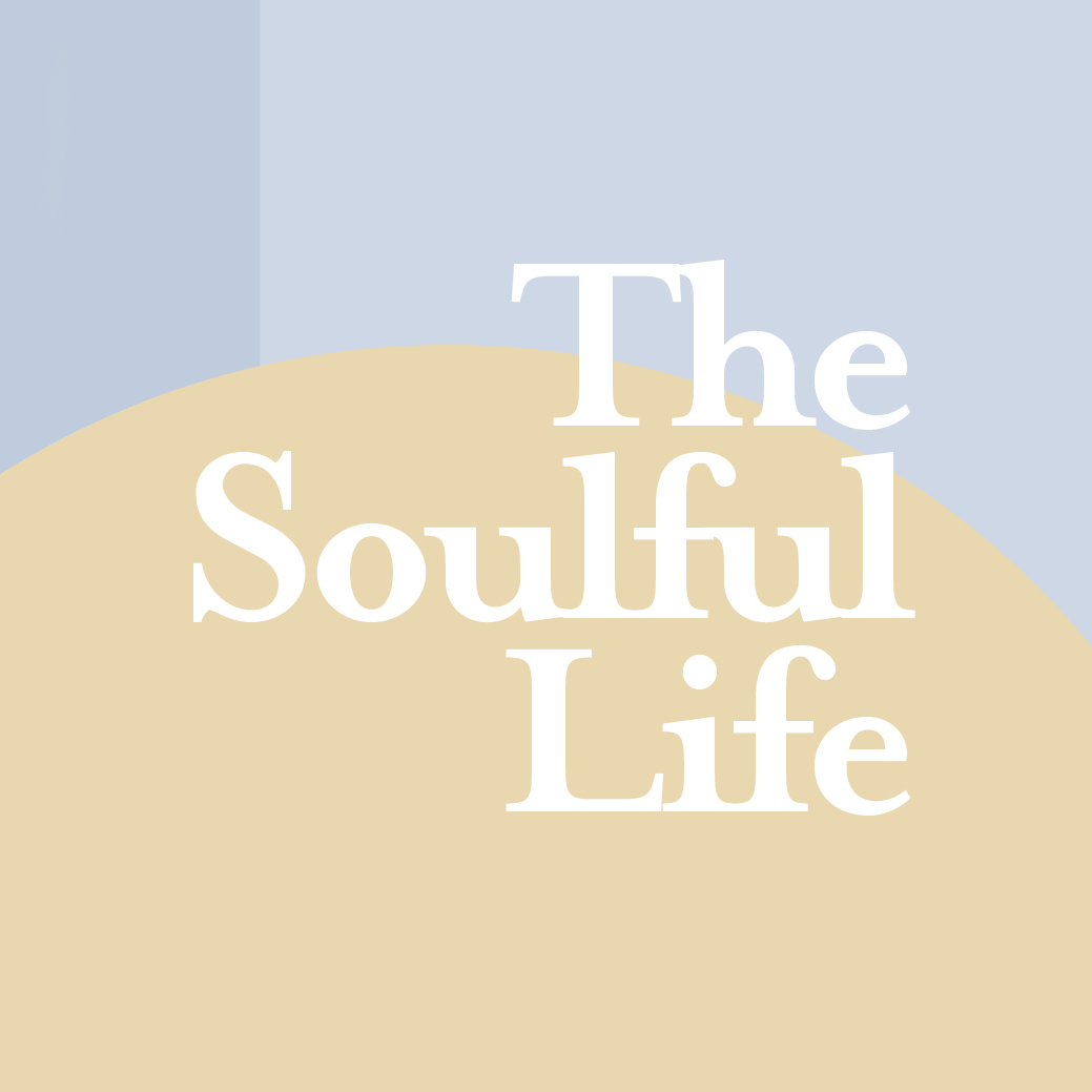 The Soulful Life