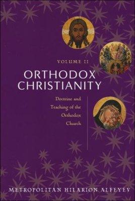 Orthodox Christianity, Vol. II: Doctrine and the Teaching of the Orthodox Church