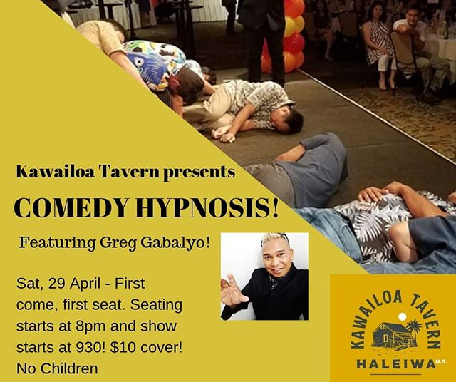 Join Kawailoa Tavern for a Comedy Hypnosis show on 27 April..$10 cover at the door. No reservations and 21 and over
