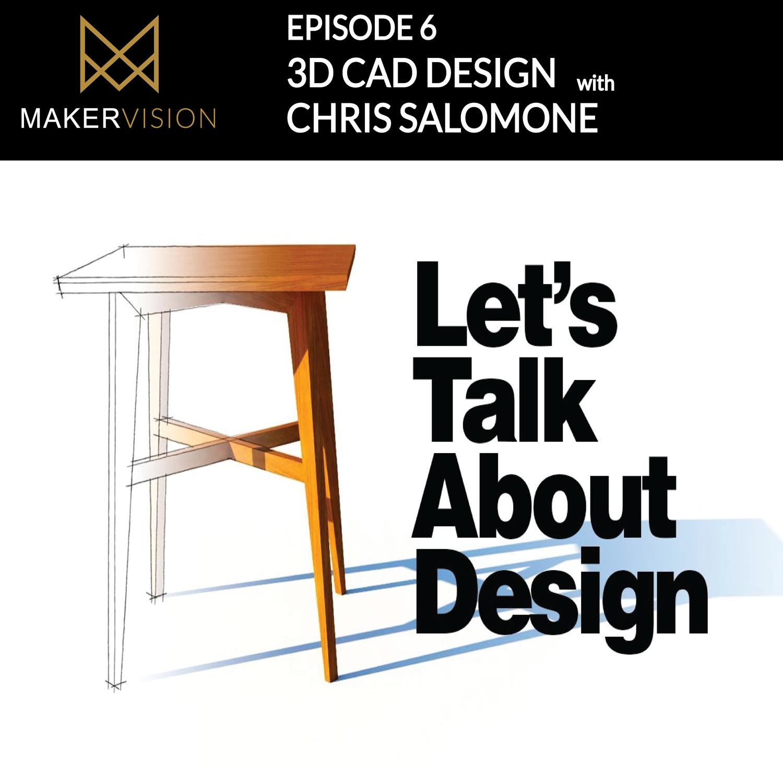 MVP 006 - 3D CAD Design with Chris Salomone — Maker Vision Podcast