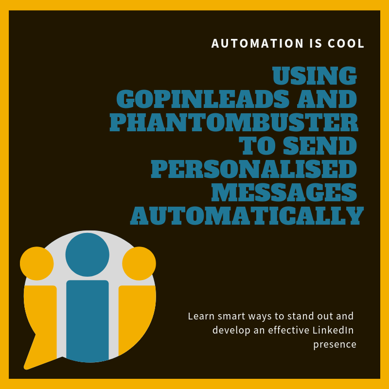 Phantombuster and GoPinLeads LinkedIn Automation