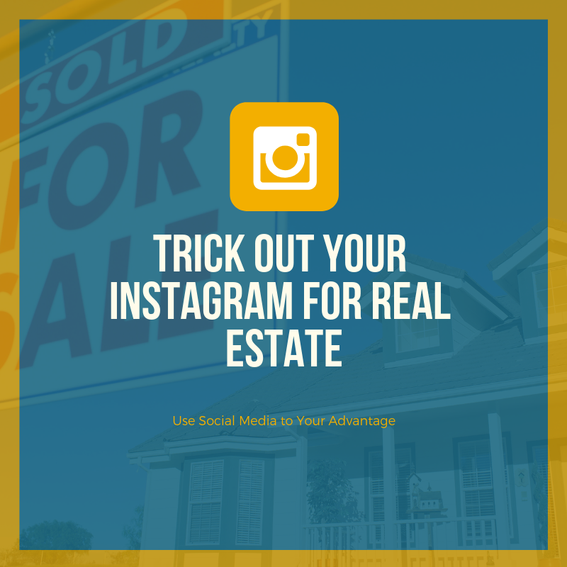 Trick out your instagram for real estate.png