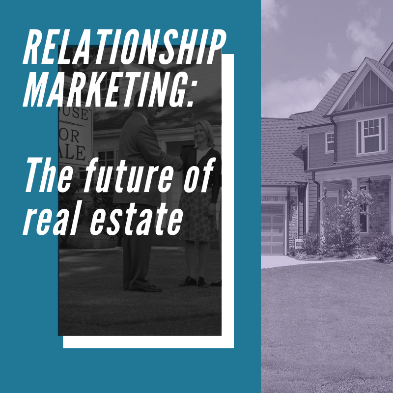 RELATIONSHIP MARKETING_ The future of real estate.png