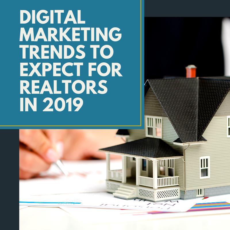 Digital Marketing Trends to Expect For Realtors in 2019.png
