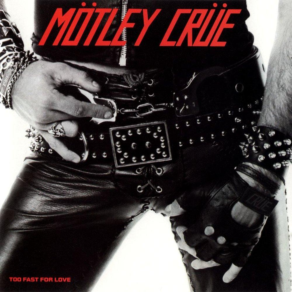 motley crue - too fast for love.jpg