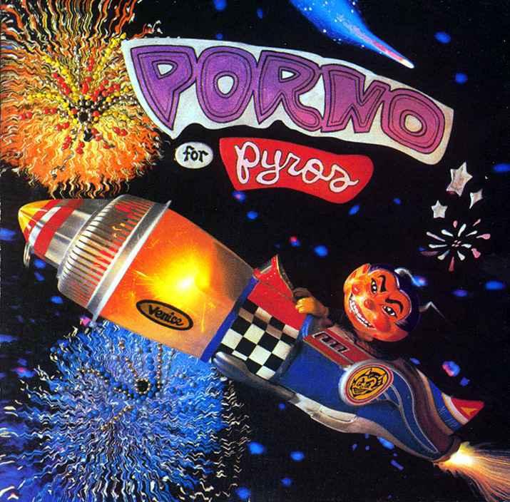 porno for pyros porno for pyros.jpg
