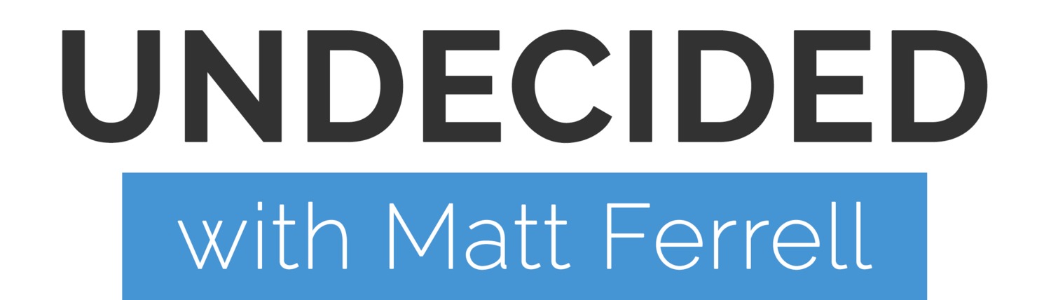 Undecided with Matt Ferrell