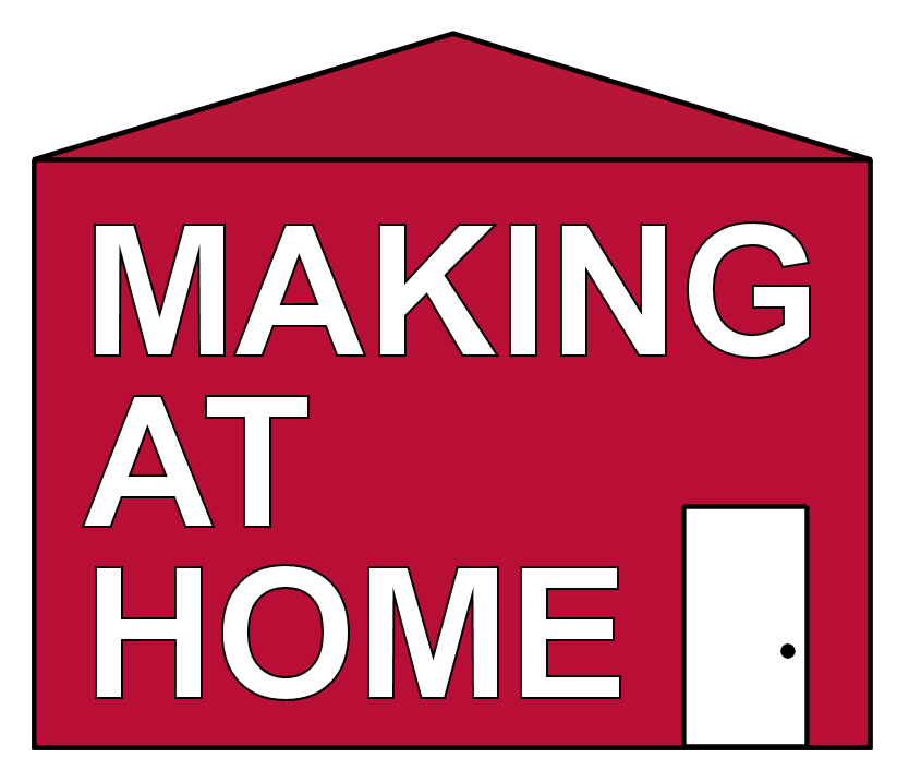 Making At Home - A variety of projects made at home.