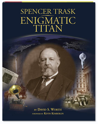 """Spencer Trask: Enigmatic Titan""  Biography"