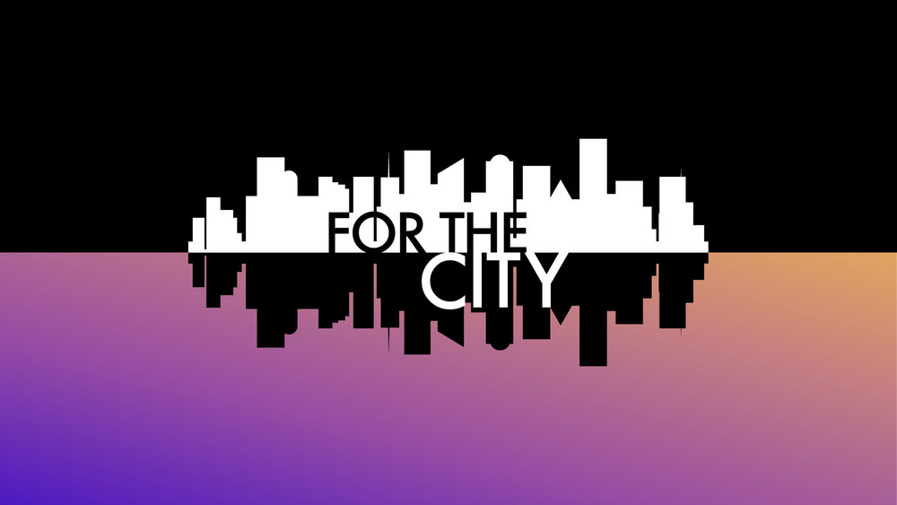 For the City - change the world