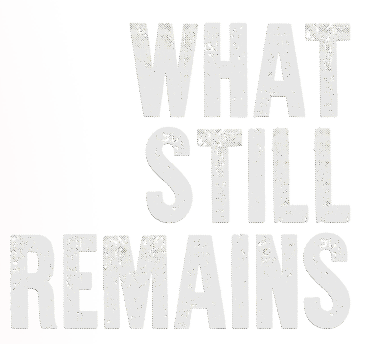 WhatStillRemains_Poster_WEBSITE.png