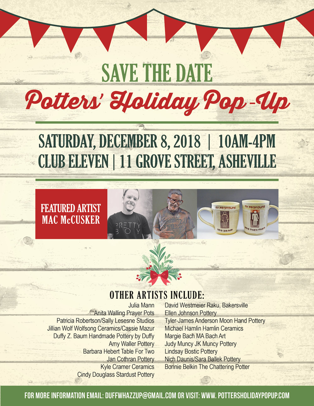 Potters' Holiday Pop-Up - Potters' Holiday Pop-UpSaturday, December 8th10am - 4pmClub Eleven11 Grove StreetAsheville, NC 2880120+ potters working in the Asheville area are hosting a cooperative pop-up market showcasing the sculptural work of featured artist, Mac McCusker, as well as functional pottery perfect for holiday gift buying.More info: http://pottersholidaypopup.com/and https://www.exploreasheville.com/event-calendar/detail/potters-holiday-pop-up/23397/