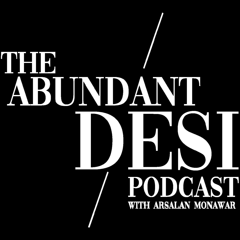 Ep  40  My Anxiety Story & Powerful Message — The Abundant Desi
