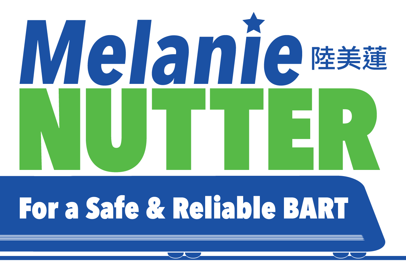 VOTE MELANIE NUTTER FOR BART BOARD OF DIRECTORS DISTRICT 8 SAN FRANCISCO