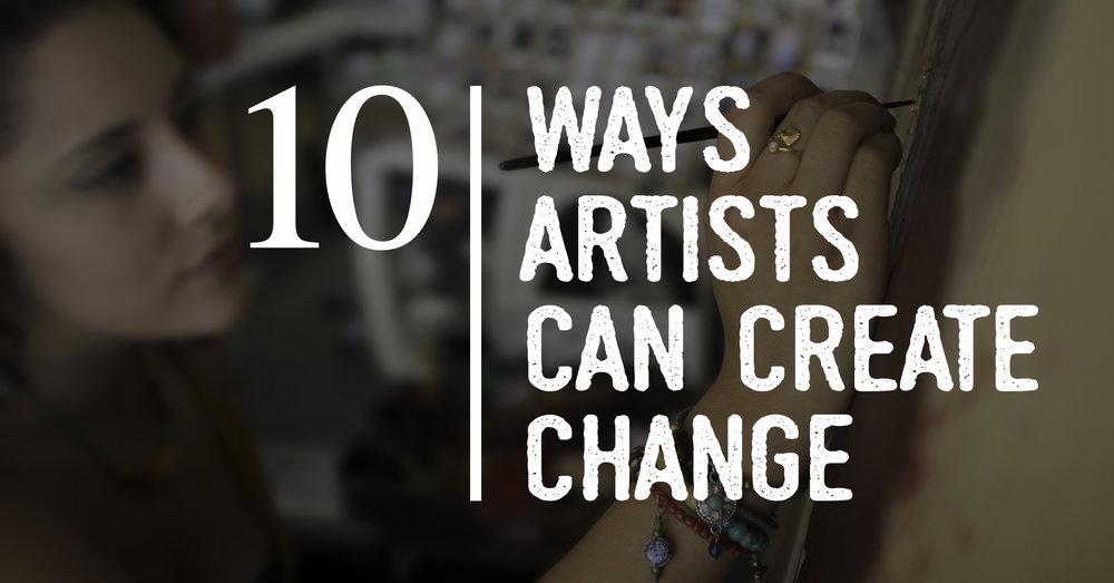 10-ways-artists-can-create-change.jpg