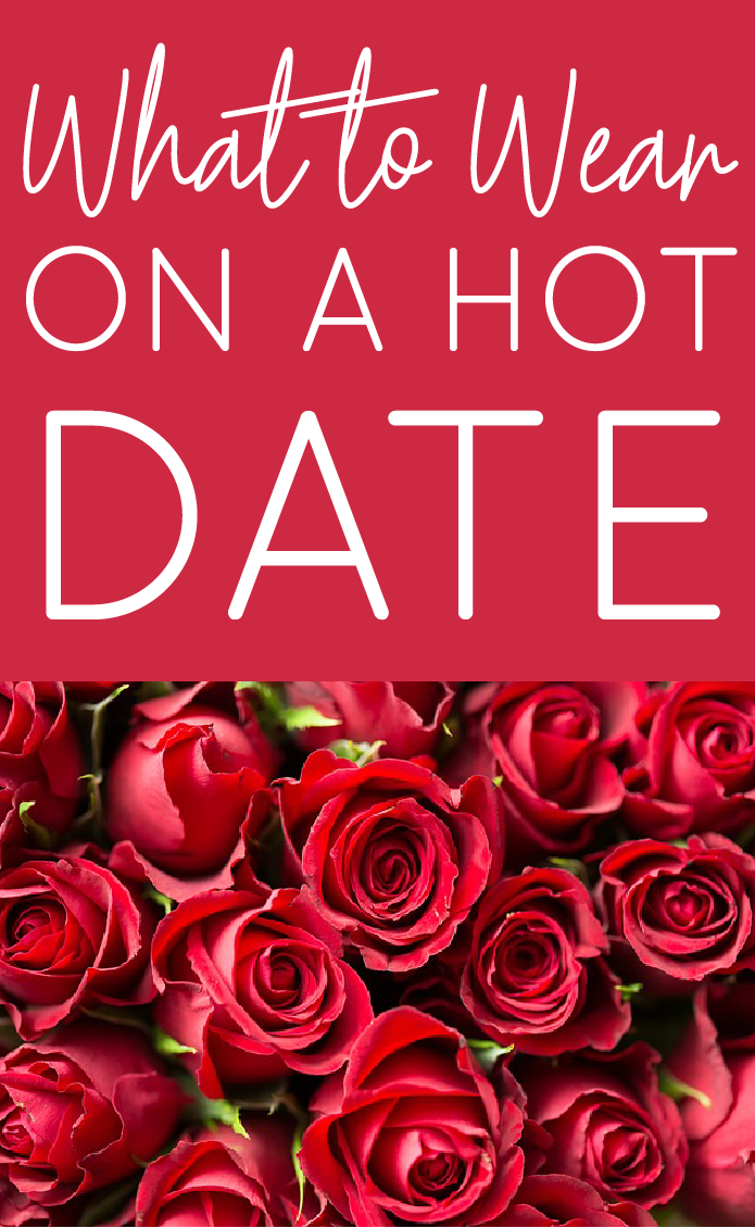 What to wear on a hot date