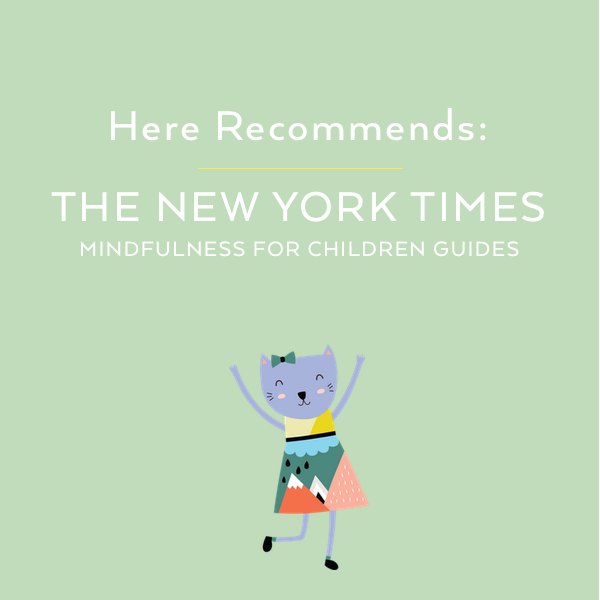 Here Recommends The New York Times Mindfulness For Children Guides