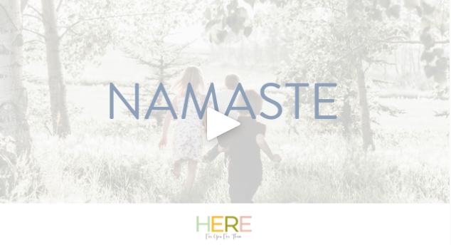 Here For You For Them London: Mindful Parenting and Namaste