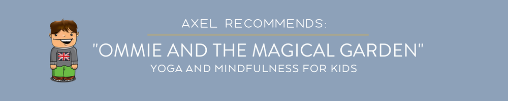 Axel Recommends: Ommie and the Magical Garden, London Yoga For Kids