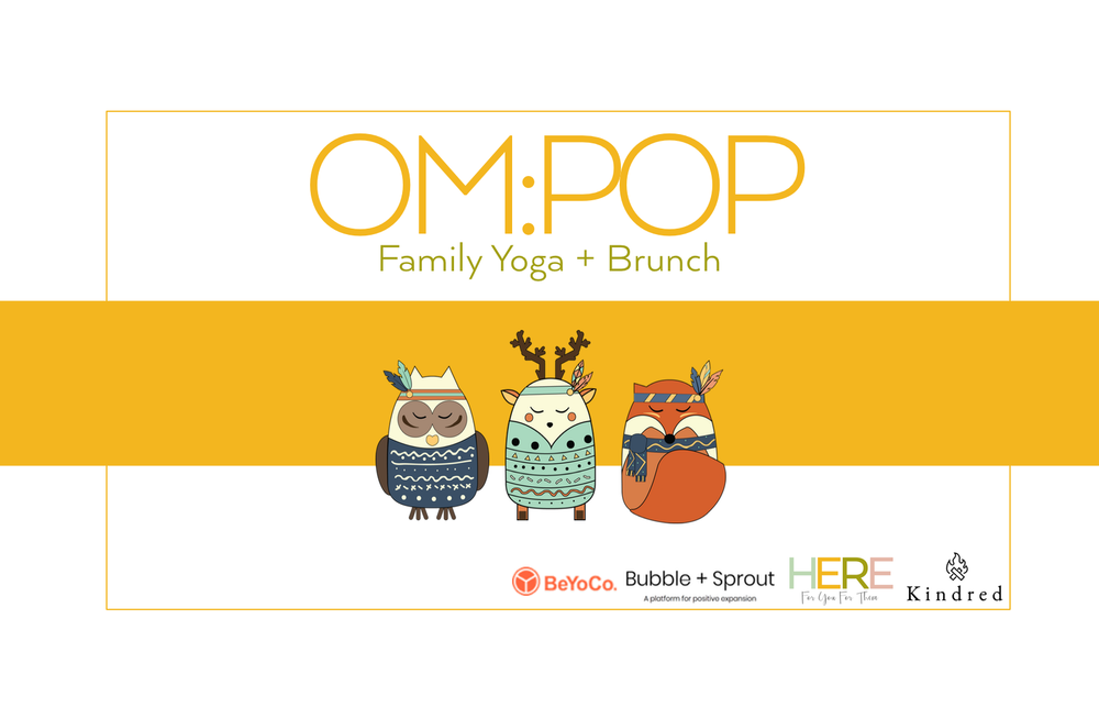 Om:Pop Family Yoga and Brunch, Hammersmith London, Dana Dyksterhuis, Jen Armstrong, Karin Schrijvers, Susanne Lurger, Here For You For Them Mindful Parenting and Products
