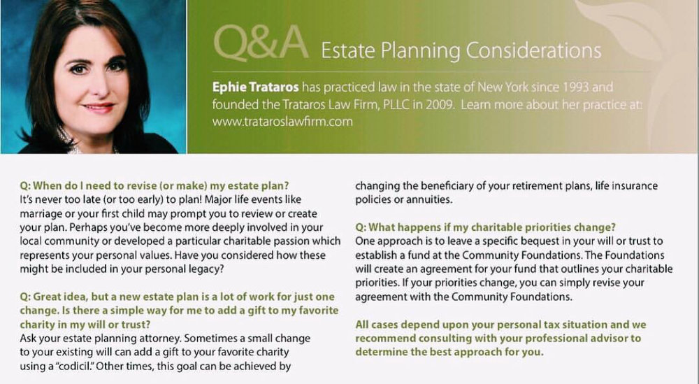 First ever female Professional Advisor of the Community Foundations of the Hudson Valley, Ephie Trataros is here to answer all your questions about Estate Planning. Please take a look at her few short words of wisdom on her feature as a Estate Planning Attorney on page 3 of the Community Foundations of the Hudson Valley Summer 2018 Newsletter.