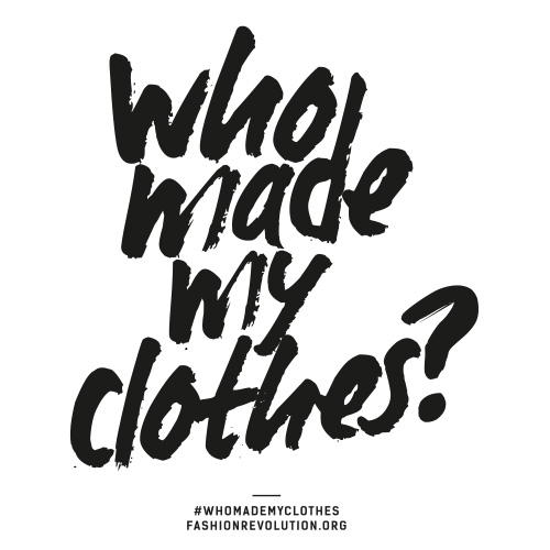 """Campagne """"Who Made My Clothes ?"""""""