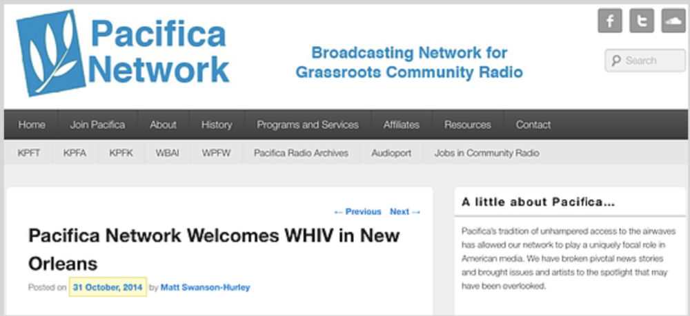 "Pacifica Network Welcomes WHIV in New Orleans - Part of WHIV's legal name, which also shares its objective, is, ""Programming Dedicated to Human Rights and Social Justice,"" and programming features health, safety, and social issues news and talk programming of local interest with music.Full Article HERE"