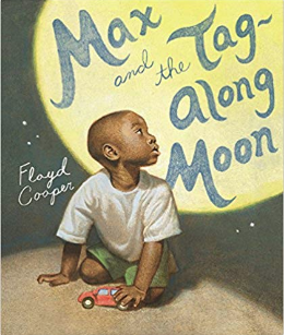MAX AND THE TAG-ALONG MOON (FLOYD COOPER)