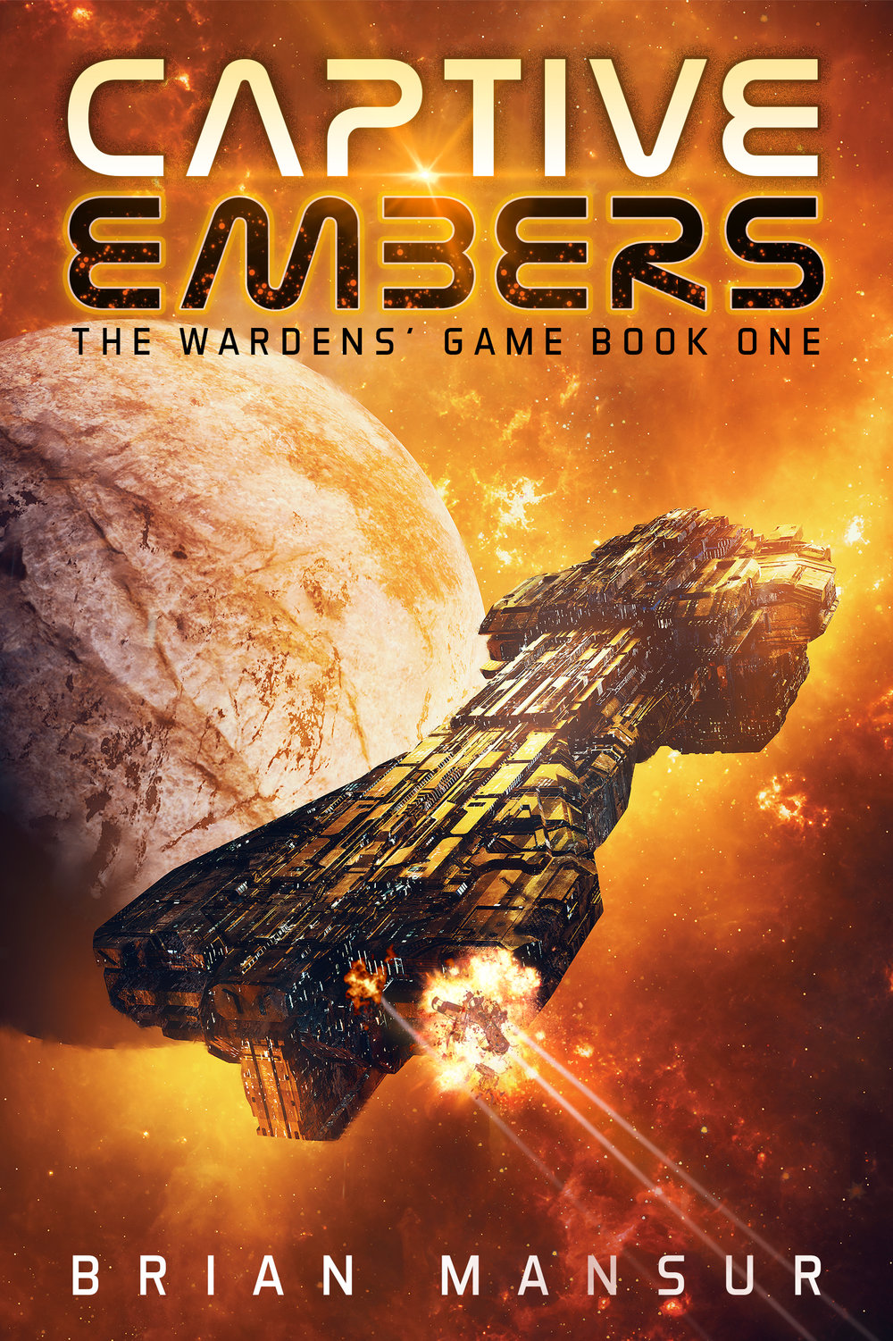 Captive Embers   The Wardens' Game Book One  Brian Mansur