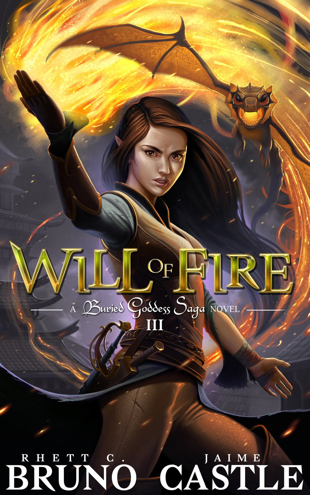 Will of Fire   Buried Goddess Saga Book 3  Rhett C. Bruno & Jaime Castle