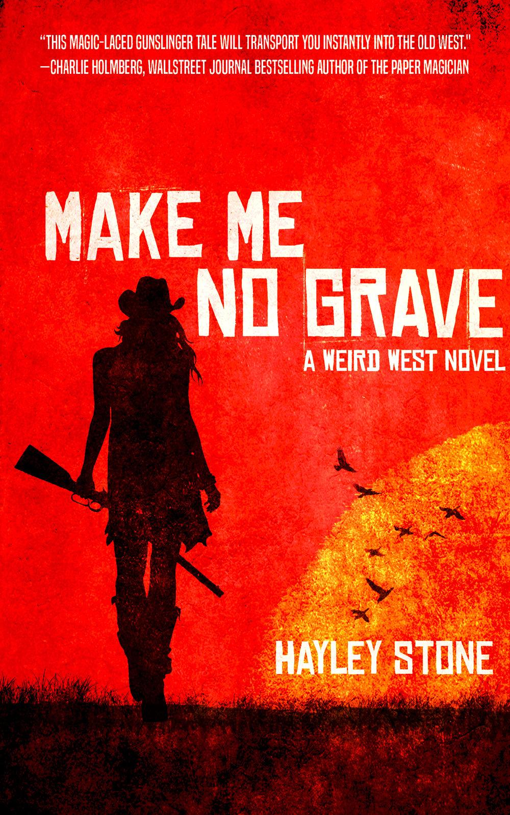 Make Me No Grave   The Gentleman Apostle Book 1  Hayley Stone