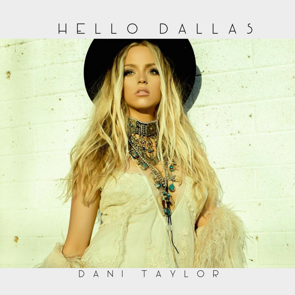 NEW MUSIC  - Dani Taylor // Hello Dallas