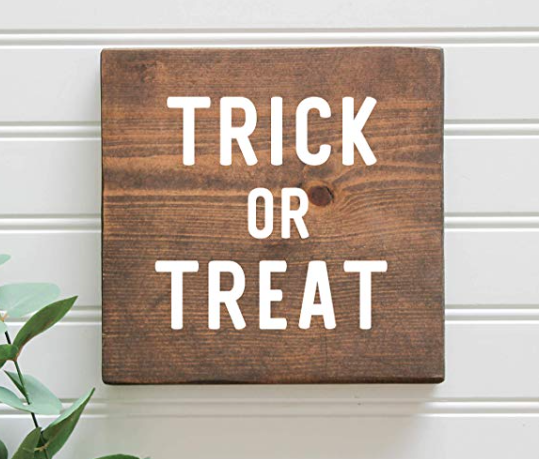 Trick or Treat Rustic Farmhouse Halloween Fall Wood Sign