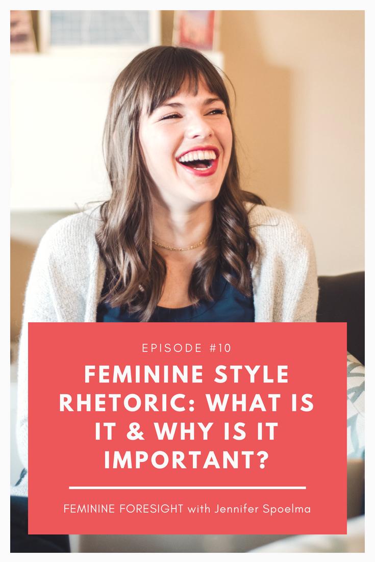 What Is Feminine Style Rhetoric and Why Is It Important? - Jennifer Spoelma