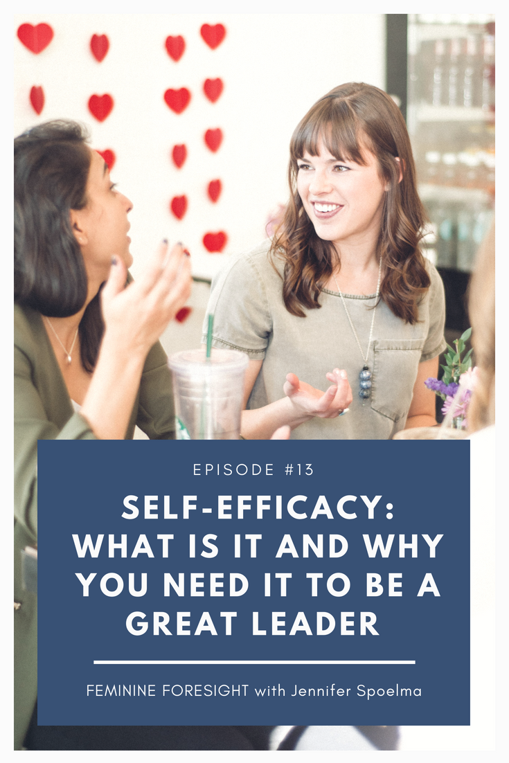 What Is Self-Efficacy and How Does It Relate to Leadership? - Jennifer Spoelma