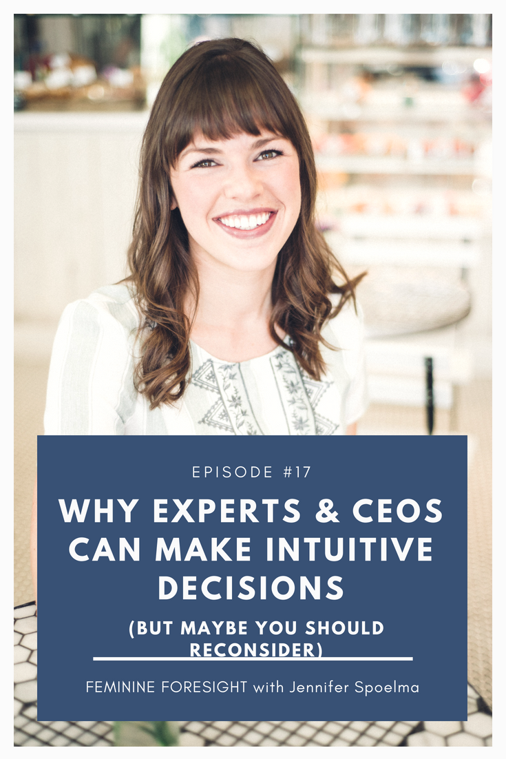Why Experts & CEOs Can Make Intuitive Decisions (But Maybe You Should Reconsider)