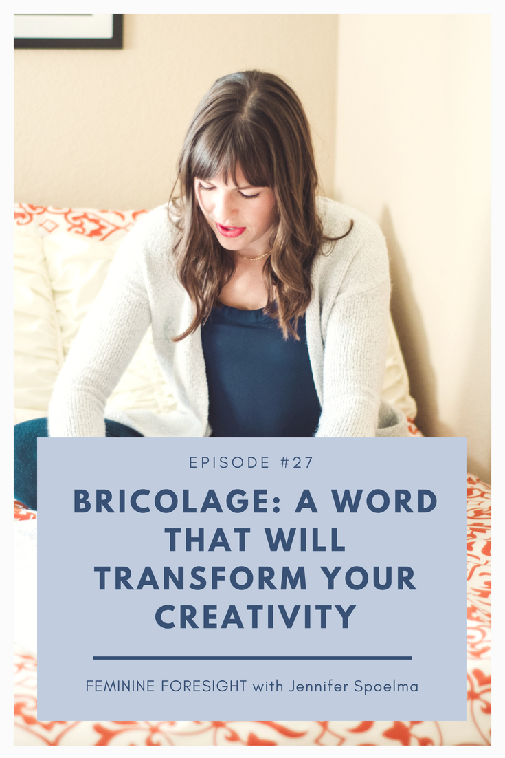 Why 'Bricolage' Is a Word All Creatives Should Know | Jennifer Spoelma